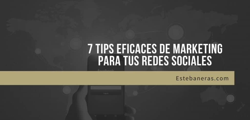 7-tips-eficaces-de-marketing-para-las-redes-sociales